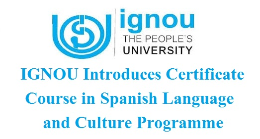 IGNOU Introduces Certificate Course in Spanish Language and Culture Programme